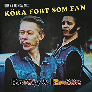 Köra fort som fan (Dunka dunka mix)
