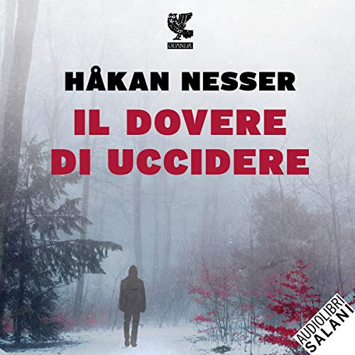 Il dovere di uccidere                   By:                                                                                                                                 Håkan Nesser                               Narrated by:                                                                                                                                 Ruggero Andreozzi                      Length: 8 hrs and 30 mins     Not rated yet     Overall 0.0