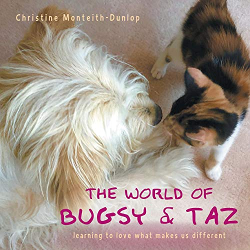 The World of Bugsy & Taz: learning to love what makes us different (English Edition)