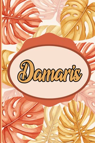 Damaris : Notebook: Personalized Name Journal for Damaris / Cute Orange Leaves /Birthday Gift for women and girls/ Planner for moms for daughter,120 Pages