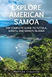 Explore American Samoa: The Complete Guide to Tutuila, Aunu u, and Manu a Islands