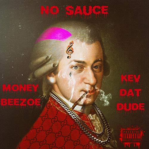 No Sauce (feat. Kev Dat Dude) [Explicit]