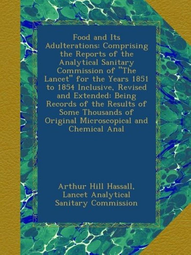 バスルーム資本主義連続的Food and Its Adulterations: Comprising the Reports of the Analytical Sanitary Commission of