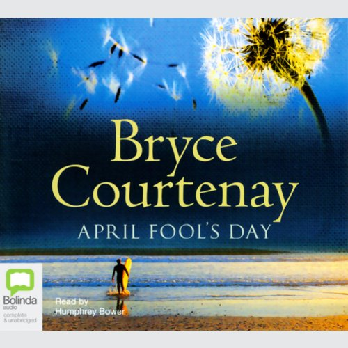 April Fool's Day                   Auteur(s):                                                                                                                                 Bryce Courtenay                               Narrateur(s):                                                                                                                                 Humphrey Bower                      Durée: 19 h et 19 min     2 évaluations     Au global 5,0
