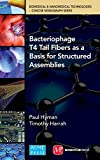 Bacteriophage Tail Fibers as a Basis for Structured Assemblies (Biomedical & Nanomedical Technologies (B&nt): Concise Monogr)