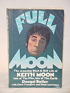 Full Moon: The Amazing Rock and Roll Life of the Late Keith Moon