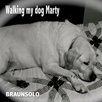 Walking My Dog Marty