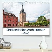 Stadtansichten Aschersleben (Premium, hochwertiger DIN A2 Wandkalender 2022, Kunstdruck in Hochglanz): Die Stadt Aschersleben liegt am Nordostrand des Harzes in Sachsen Anhalt. (Geburtstagskalender, 14 Seiten )