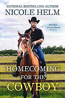 Homecoming for the Cowboy (Bad Boys of Last Stand Book 1) by [Nicole Helm]
