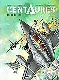Centaures, Tome 2 - Cri de guerre