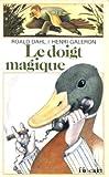 Le doigt magique - Gallimard - 15/11/2001