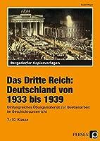 Das Dritte Reich: Deutschland von 1933 bis 1939: Umfangreiches Uebungsmaterial zur Quellenarbeit im Geschichtsunterricht (7. bis 10. Klasse)