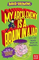 My Arch-Enemy Is a Brain In a Jar (My Brother is a Superhero)