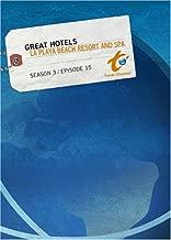 Great Hotels Season 3 - Episode 15: La Playa Beach Resort and Spa