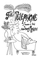 The Telephone: Or L'Amour a Trois Opera Buffa in 1 Act