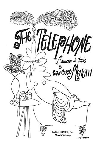 The Telephone: Or L\'Amour a Trois Opera Buffa in 1 Act