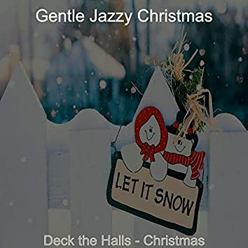 Deck the Halls - Christmas