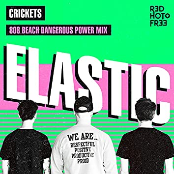 Elastic (808 BEACH Dangerous Power Mix)