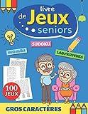 Livre de jeux seniors: 100 JEUX | gros caractères, grandes grilles et grand format A4 |...