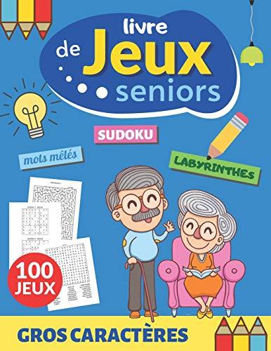 Livre de jeux seniors: 100 JEUX ...