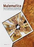 Matematica. Esercizi guidati per la preparazione al 1° anno della scuola superiore. Per la Scuola media. Con espansione online