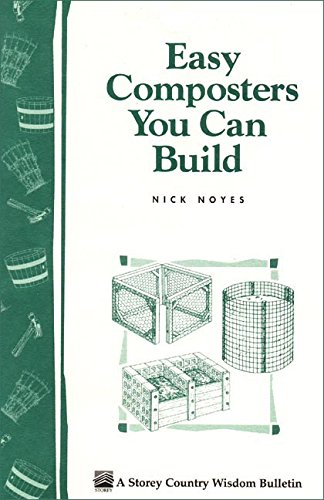 Easy Composters You Can Build (Storey Country Wisdom Bulletin)