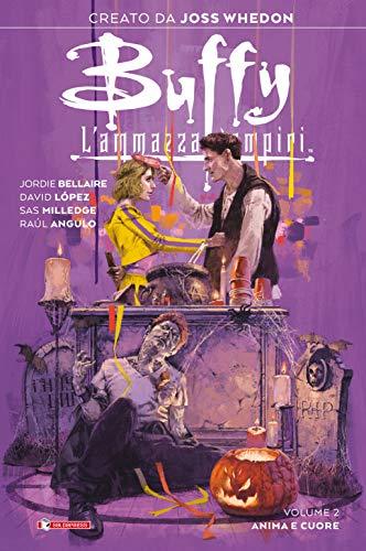 Buffy. L'ammazzavampiri. Anima e cuore (Vol. 2)