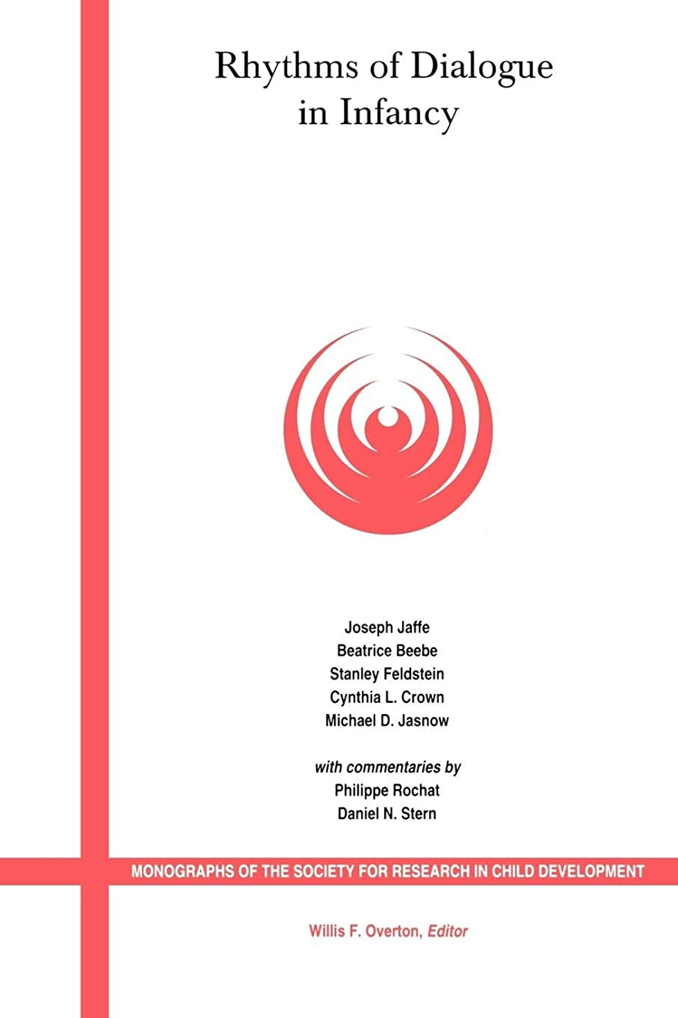 虚偽休暇気晴らしRhythms of Dialogue in Infancy: Coordinated Timingin Development (Monographs of the Society for Research in Child Development)