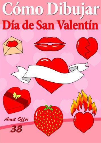 Cómo Dibujar Comics: Día de San Valentín (Libros de Dibujo nº 38)