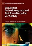 Challenging Online Propaganda and Disinformation in the 21st Century (Political Campaigning and Communication) (English Edition)