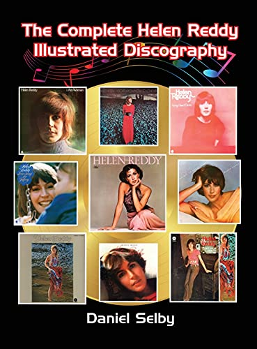 Compare Textbook Prices for The Complete Helen Reddy Illustrated Discography hardback  ISBN 9781629337845 by Selby, Daniel