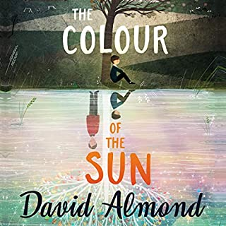 The Colour of the Sun                   By:                                                                                                                                 David Almond                               Narrated by:                                                                                                                                 David Almond                      Length: 3 hrs and 45 mins     Not rated yet     Overall 0.0