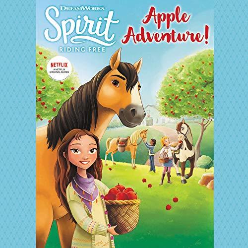 Spirit Riding Free: Apple Adventure! Audiobook By G. M. Berrow cover art