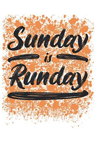 Sunday is Runday: Taccuino a righe, quaderno, diario, ToDo, quaderno di esercizi, libro di storie (15. 24 x 22. 86 cm; circa A5) con 120 pagine. ... amanti della maratona e della mezza maratona.