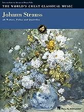 Johann Strauss: 28 Waltzes, Polkas and Quadrilles (World's Great Classical Music)