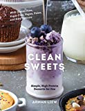 Clean Sweets: Simple, High-Protein Desserts for One (Second)