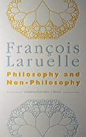 Philosophy and Non-Philosophy (Univocal) by Fran莽ois Laruelle(2013-05-01)