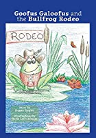Goofus Galoofus and the Bullfrog Rodeo