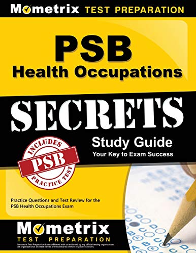 PSB Health Occupations Secrets Study Guide: Practice Questions and Test Review for the PSB Health Oc