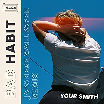 Bad Habit (Japanese Wallpaper Remix)
