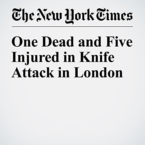One Dead and Five Injured in Knife Attack in London cover art