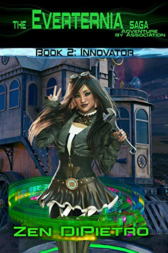 Innovator: Adventure by Association the Everternia Saga by [Zen DiPietro]