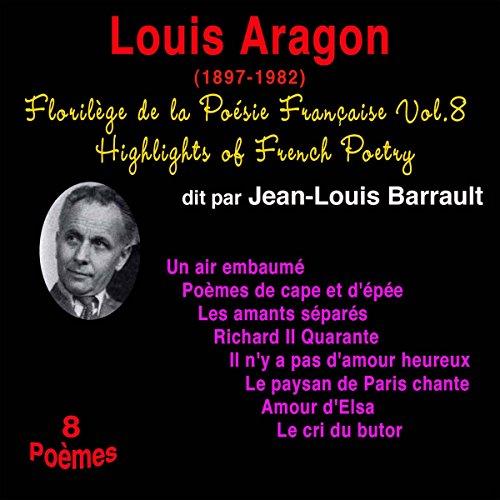 Couverture de Louis Aragon (Florilège de la Poésie Française 8)