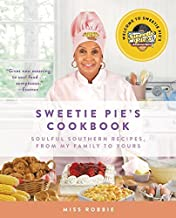 Robbie Montgomery: Sweetie Pie's Cookbook : Soulful Southern Recipes, from My Family to Yours (Hardcover); 2015 Edition