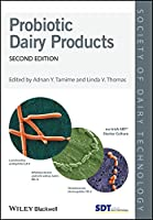 Probiotic Dairy Products (Society of Dairy Technology)