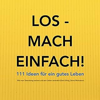 LOS - MACH EINFACH! 111 Ideen für ein gutes Leben Titelbild