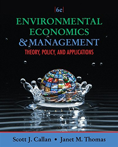 Compare Textbook Prices for Environmental Economics and Management: Theory, Policy, and Applications Upper Level Economics Titles 6 Edition ISBN 9781111826673 by Callan, Scott J.,Thomas, Janet M.