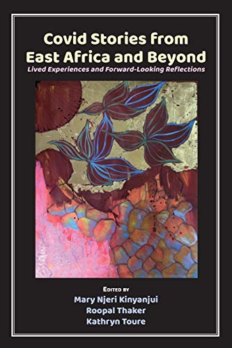 Compare Textbook Prices for Covid Stories from East Africa and Beyond: Lived Experiences and Forward-Looking Reflections  ISBN 9789956551545 by Kinyanjui, Mary Njeri,Thaker, Roopal,Toure, Kathryn
