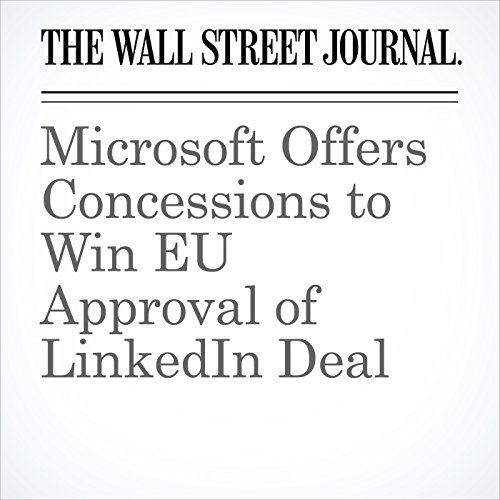 Microsoft Offers Concessions to Win EU Approval of LinkedIn Deal cover art