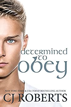 Determined to Obey (The Dark Duet) by [CJ Roberts]